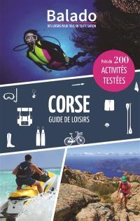 Corse : guide de loisirs : près de 200 activités testées