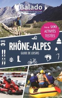 Rhône-Alpes : guide de loisirs : près de 400 activités testées