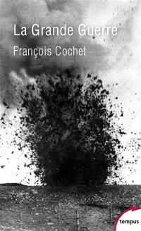 La Grande Guerre : fin d'un monde, début d'un siècle : 1914-1918