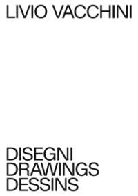 Livio Vacchini, Disegni/Dessins/Drawings