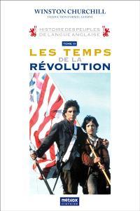 Histoire des peuples de langue anglaise. Volume 3, Les temps de la révolution