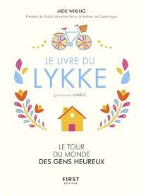 Le livre du Lykke : le tour du monde des gens heureux