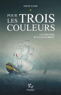 Les aventures de Gilles Belmonte, Pour les trois couleurs