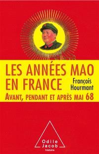 Les années Mao en France : avant, pendant et après mai 68