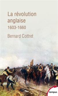 La révolution anglaise : une rébellion britannique, 1603-1660