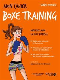 Mon cahier boxe training : mincissez avec la boxe fitness !