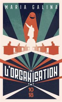 L'organisation : saga triste et fantastique de l'époque de la stagnation