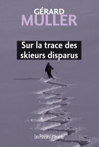 Sur la trace des skieurs disparus