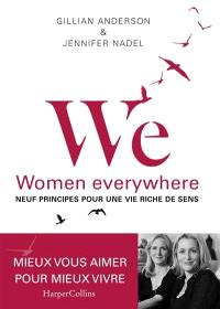 WE, women everywhere : neuf principes pour une vie riche de sens
