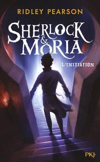 Sherlock & Moria. Volume 1, L'initiation