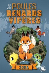 Poules, renards, vipères. Volume 2, Zora