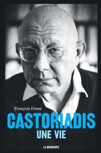 Castoriadis, une vie