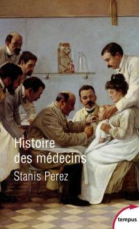 Histoire des médecins : artisans et artistes de la santé de l'Antiquité à nos jours