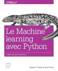 Le machine learning avec Python : la bible des data scientists