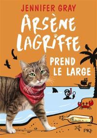 Arsène Lagriffe. Volume 4, Arsène Lagriffe prend le large