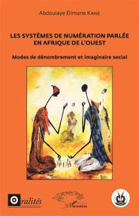 Les systèmes de numération parlée en Afrique de l'Ouest : modes de dénombrement et imaginaire social