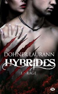 Hybrides. Volume 1, Rage