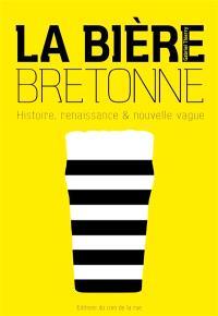 La bière bretonne : histoire, renaissance & nouvelle vague