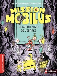 Mission Mobilus, Le grand zozo de l'espace