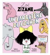 Zoé Zizanie. Volume 2, Un caractère de cochon