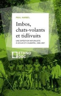 Imbos, chats-volants et tidlivuits : une expédition naturaliste à Ceylan et à Sumatra, 1906-1907
