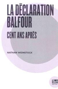 La déclaration Balfour : cent ans après