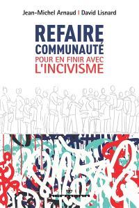 Refaire communauté : pour en finir avec l'incivisme
