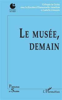 Le musée, demain : colloque de Cerisy