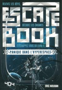 Escape book : panique dans l'hyperespace : relevez les défis, décodez les énigmes et échappez-vous du livre !