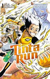Tinta run. Volume 1, De l'or au bout des doigts