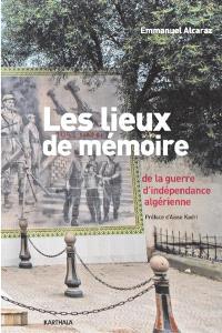 Les lieux de mémoire de la guerre d'indépendance algérienne