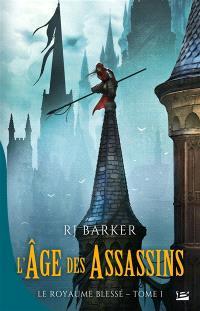 Le royaume blessé. Volume 1, L'âge des assassins