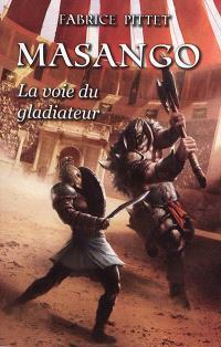 Masango : la voie du gladiateur