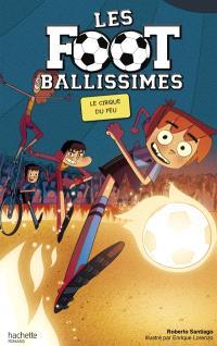 Les Footballissimes. Volume 8, Le cirque du feu