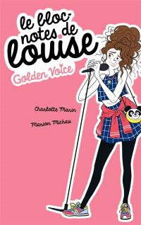Le bloc-notes de Louise. Volume 2, Golden voice