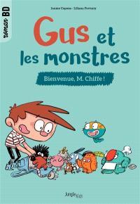 Gus et les monstres. Volume 1, Bienvenue, M. Chiffe !