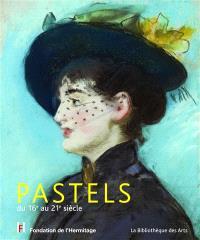 Pastels : du 16e au 21e siècle : exposition, Lausanne, Fondation de l'Hermitage, du 2 février au 21 mai 2018