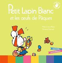 Petit Lapin blanc et les oeufs de Pâques