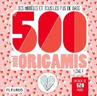 500 mini origamis love ! : des modèles et tous les plis de base