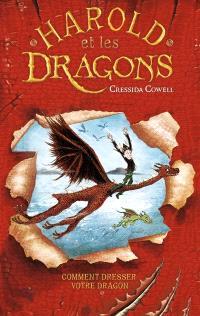Harold et les dragons. Volume 1, Comment dresser votre dragon : par Harold Horrib'Haddock, troisième du nom
