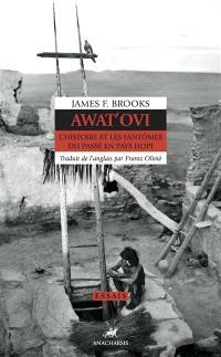 Awat'ovi : l'histoire et les fantômes du passé en pays Hopi