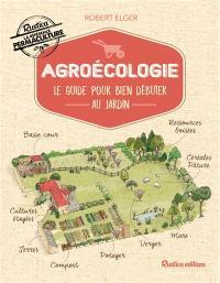 Agroécologie : le guide pour bien débuter au jardin