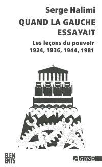 Quand la gauche essayait : les leçons du pouvoir, 1924, 1936, 1944, 1981