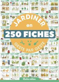 Jardiner en 250 fiches geste par geste