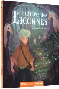Le maître des licornes. Volume 1, La forêt des lumières