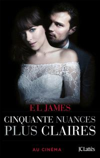Fifty shades. Volume 3, Cinquante nuances plus claires