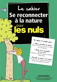 Le cahier se reconnecter à la nature pour les nuls
