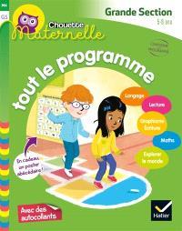 Tout le programme grande section, 5-6 ans : langage, lecture, graphisme, écriture, maths, explorer le monde