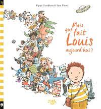 Mais que fait Louis aujourd'hui ?