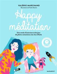 Happy méditation : une année d'exercices et de jeux de pleine conscience avec les enfants